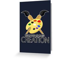 Weapons of mass creation - Blue Greeting Card