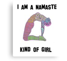 NAMASTE KIND OF GIRL Canvas Print