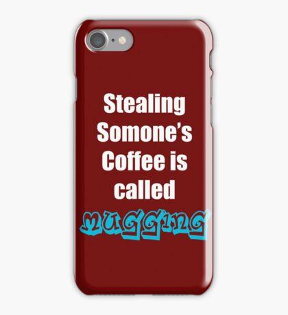 Dad Joke - Stealing Someone's Coffee is Called Mugging iPhone Case/Skin