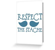 Respect the Mustache Greeting Card