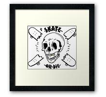 Skate or Die Framed Print