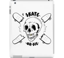 Skate or Die iPad Case/Skin