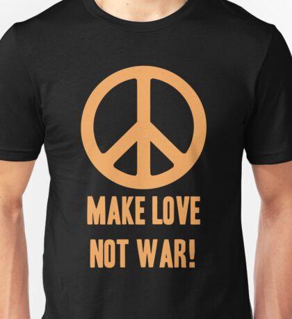 Make Love Not War! Unisex T-Shirt