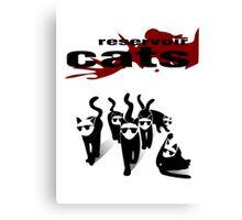 Reservoir Cats Canvas Print