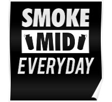 Smoke Mid Everyday Poster
