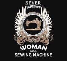 Never underestimate the power of a Woman with a Sewing Machine T-Shirt
