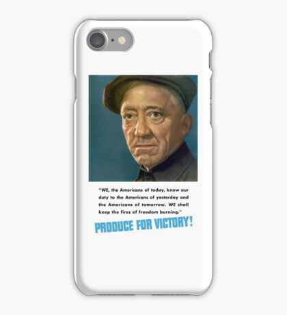 Produce For Victory -- WW2  iPhone Case/Skin