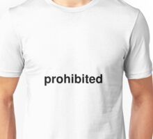 prohibited Unisex T-Shirt