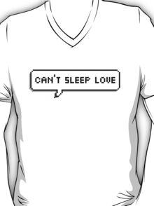 Can't Sleep Love Speech Bubble T-Shirt