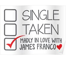SINGLE TAKEN madly in love with James Franco Poster
