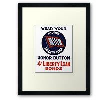 Wear Your Fourth Liberty Loan Honor Button Framed Print