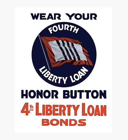 Wear Your Fourth Liberty Loan Honor Button Photographic Print