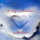 To my Valentine with Love  by ©The Creative  Minds