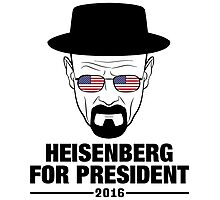 Heisenberg For President 2016 Photographic Print