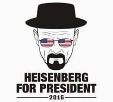 Heisenberg For President 2016 by tshiart