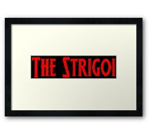 Strigoi! Framed Print