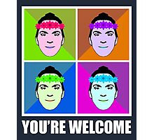 YOU'RE WELCOME Photographic Print