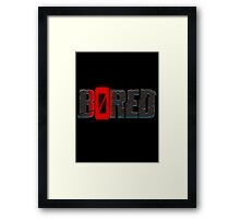 BORED Framed Print