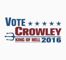 Vote For Crowley King Of Hell 2016 by tshiart