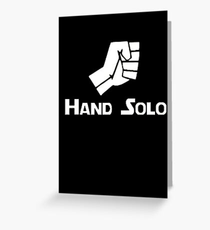 Hand Solo Type Parody Greeting Card
