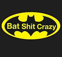 Bat Shit Crazy by austygreen