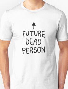 future dead person T-Shirt