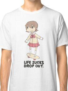 life sucks drop out Classic T-Shirt