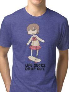 life sucks drop out Tri-blend T-Shirt
