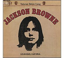 Jackson Browne- Saturate Before Using Photographic Print