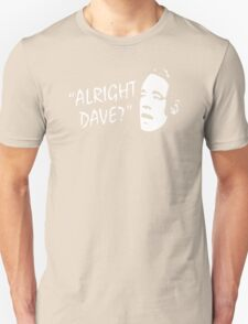 ALRIGHT DAVE T SHIRT ONLY FOOLS AND HORSES FUNNY Unisex T-Shirt
