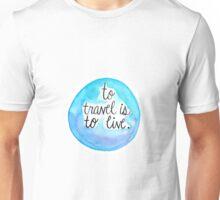 To Travel Unisex T-Shirt