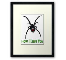 How I Love You Framed Print