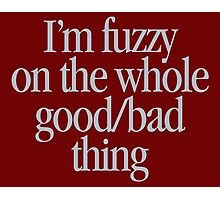 Ghostbusters - I'm fuzzy about the whole good/bad thing Photographic Print