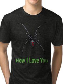 How I Love You Tri-blend T-Shirt