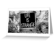 Strange Is Life Greeting Card