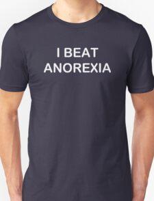 I BEAT ANOREXIA Unisex T-Shirt