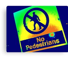 No Pedestrians (1) Canvas Print