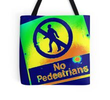 No Pedestrians (1) Tote Bag