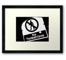 No Pedestrians (2) Framed Print