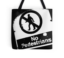 No Pedestrians (2) Tote Bag