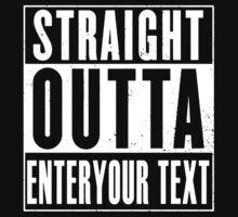 Straight Outta Custom Text Kids Tee