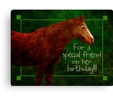 special friend birthday for Cheryl Canvas Print