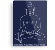 Meditate Buddha Metal Print