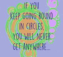ROUND IN CIRCLES  by Kim  Magee