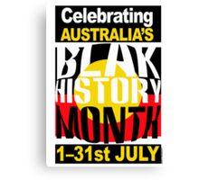 Australia's BLAK HISTORY MONTH [-0-] Canvas Print