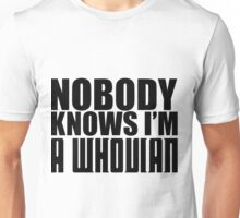 Nobody Knows I'm A Whovian Unisex T-Shirt