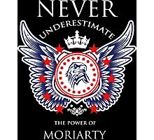 Never Underestimate The Power Of Moriarty - Tshirts & Accessories Photographic Print