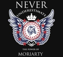 Never Underestimate The Power Of Moriarty - Tshirts & Accessories by tshirts2015