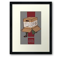 Think INSIDE the box. Framed Print