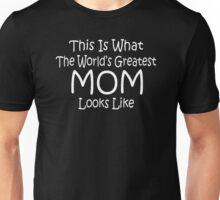 World's Greatest Mom Mothers Day Birthday Anniversary Unisex T-Shirt